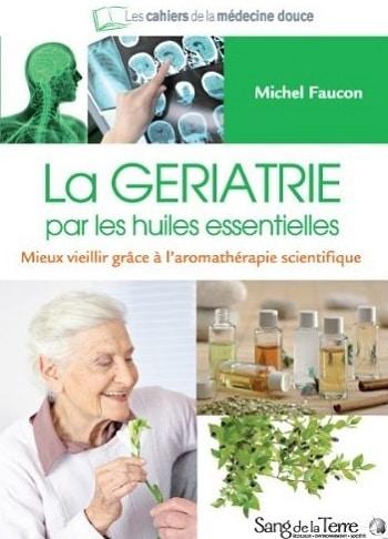 Livre La Geriatrie par les huiles essentielles